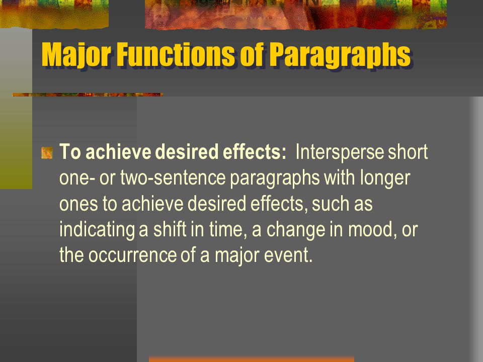 Major Functions of Paragraphs
