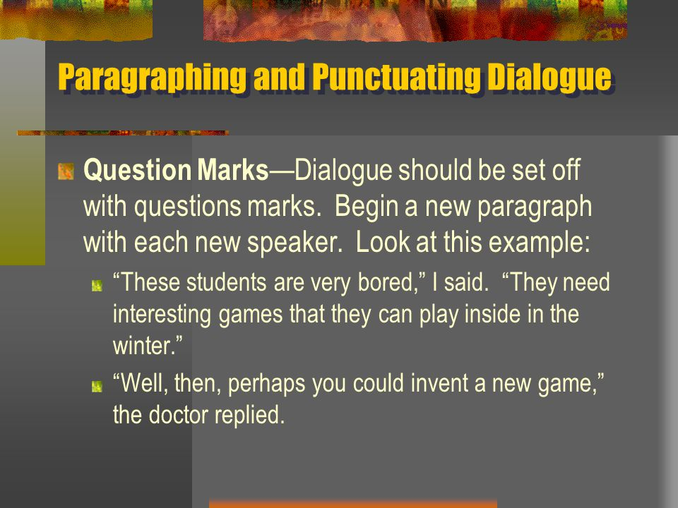 Paragraphing and Punctuating Dialogue