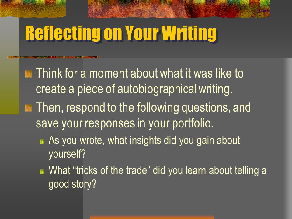 Reflecting on Your Writing