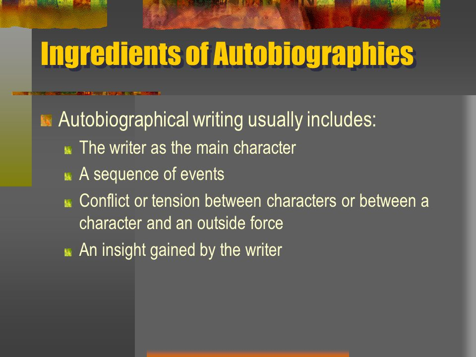 Ingredients of Autobiographies