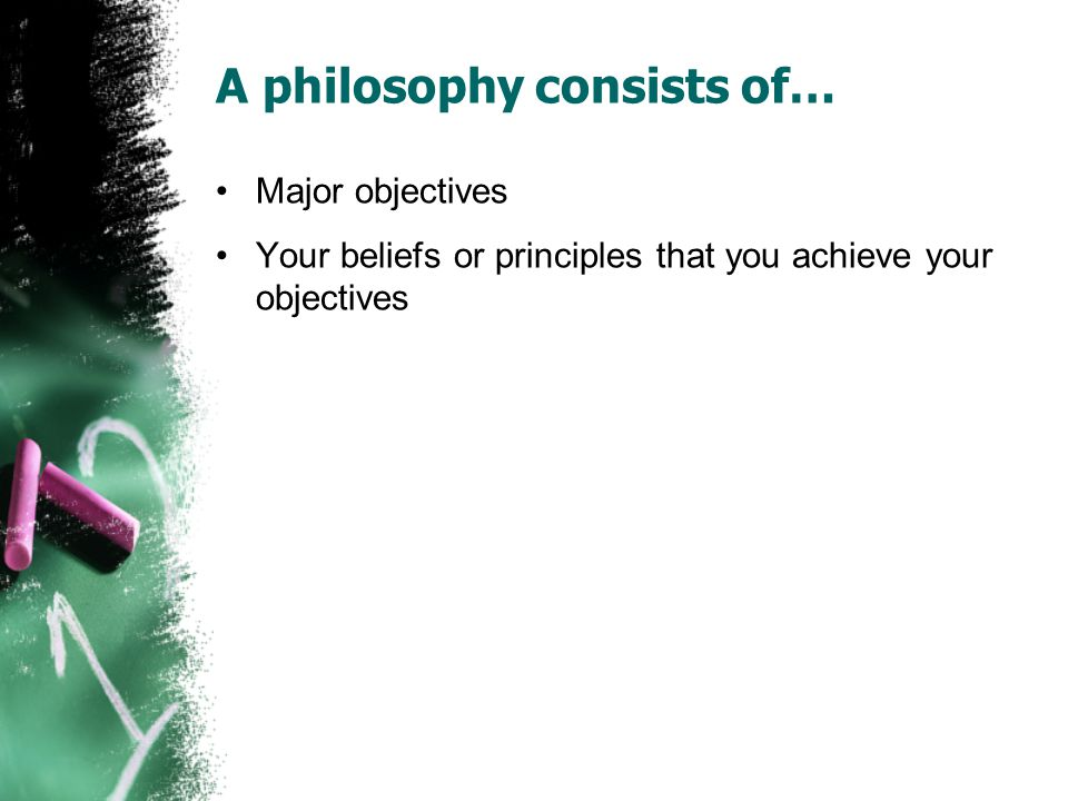 A philosophy consists of…