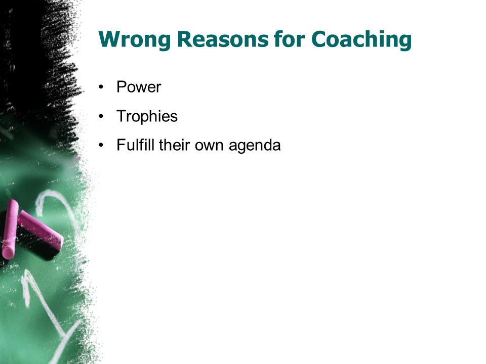 Wrong Reasons for Coaching