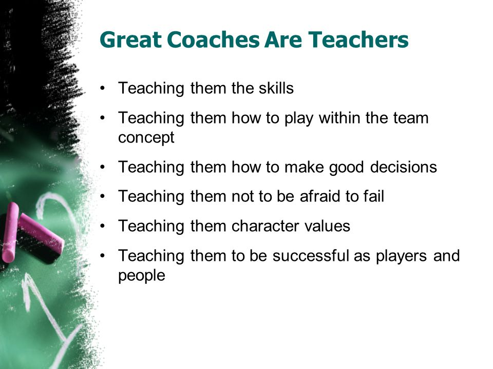 Great Coaches Are Teachers