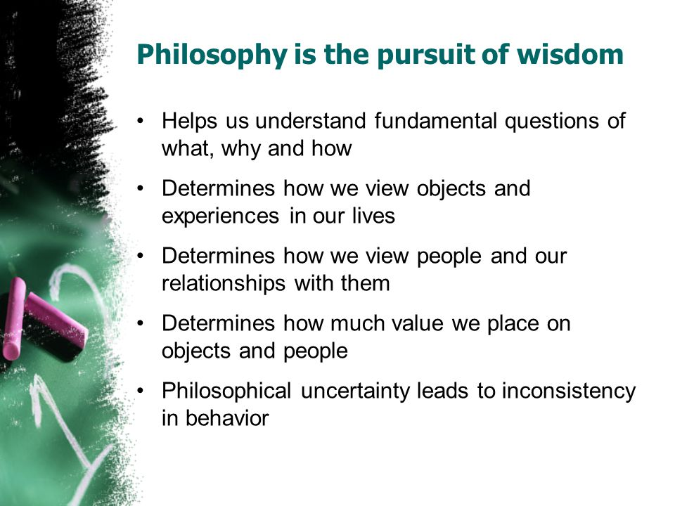 Philosophy is the pursuit of wisdom