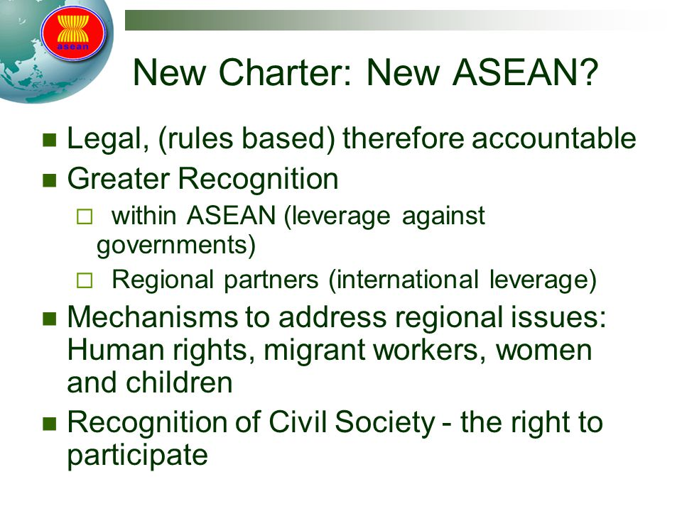 New Charter: New ASEAN Legal, (rules based) therefore accountable
