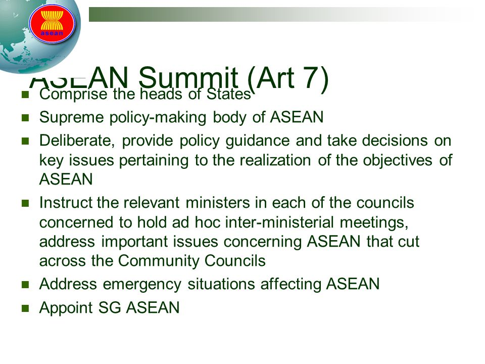 ASEAN Summit (Art 7) Comprise the heads of States