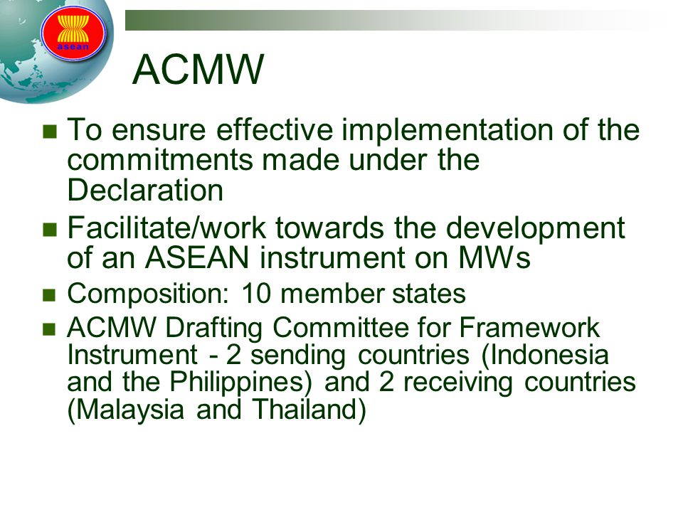 ACMW To ensure effective implementation of the commitments made under the Declaration.