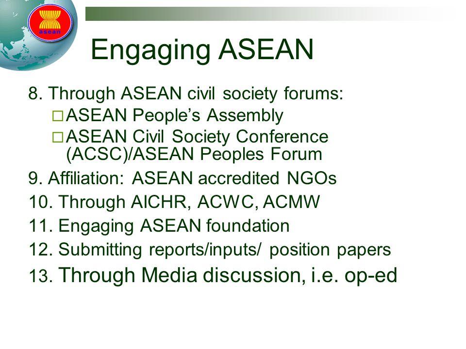 Engaging ASEAN 8. Through ASEAN civil society forums: