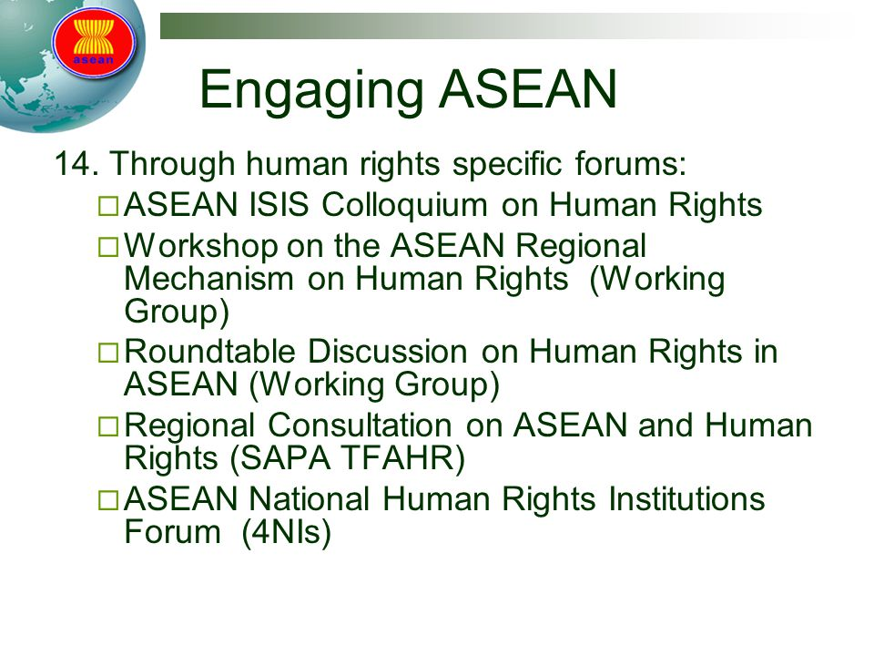 Engaging ASEAN 14. Through human rights specific forums:
