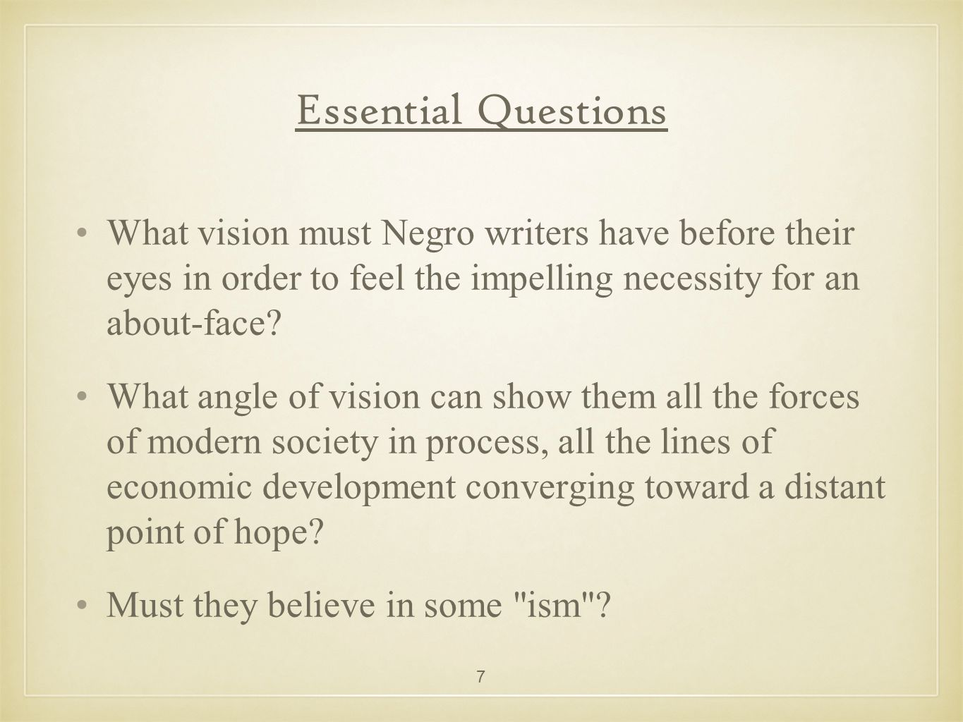 Essential Questions What vision must Negro writers have before their eyes in order to feel the impelling necessity for an about-face