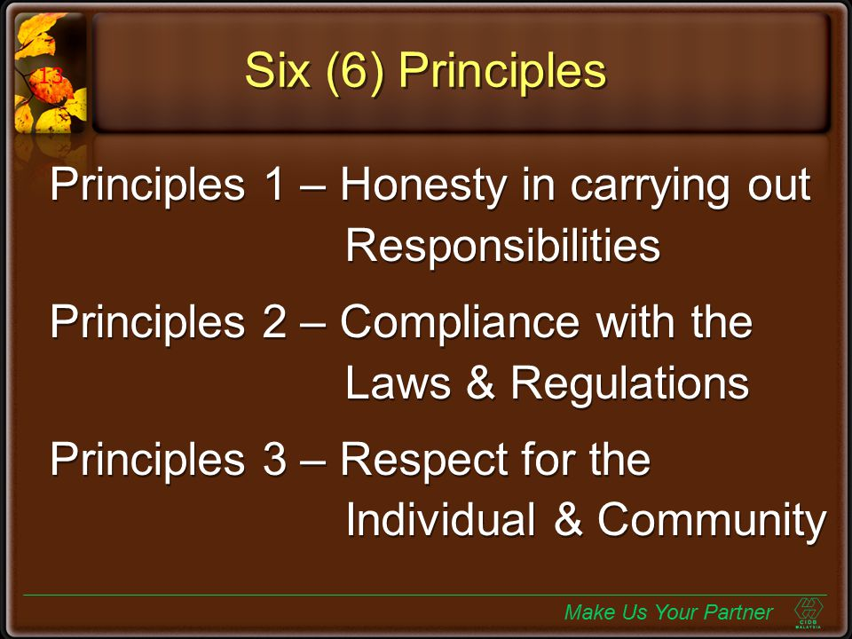 Six (6) Principles Principles 1 – Honesty in carrying out