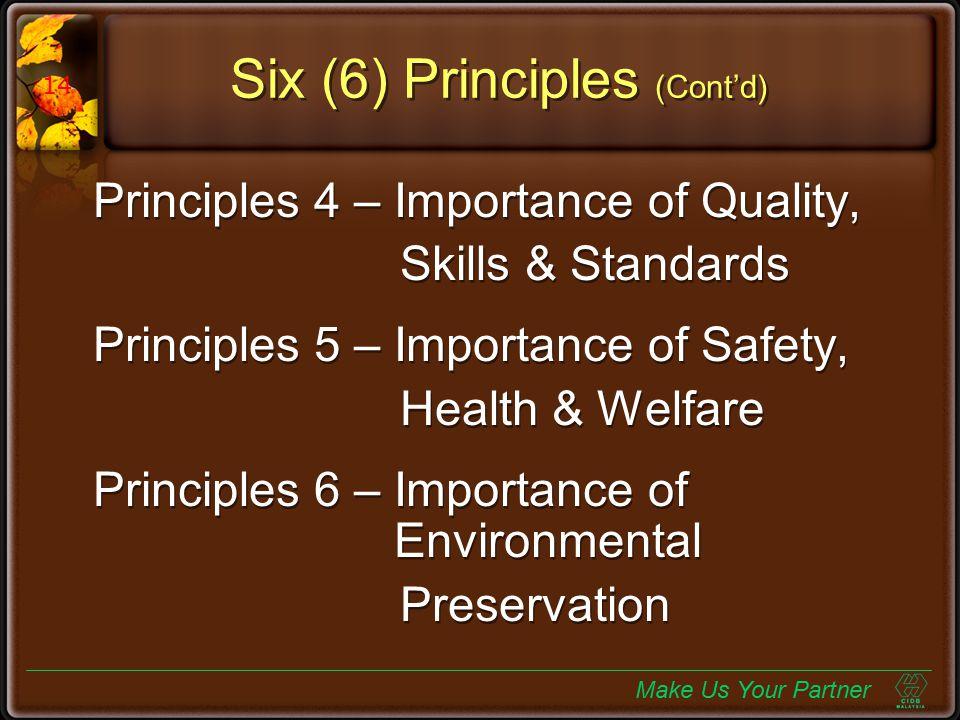 Six (6) Principles (Cont'd)