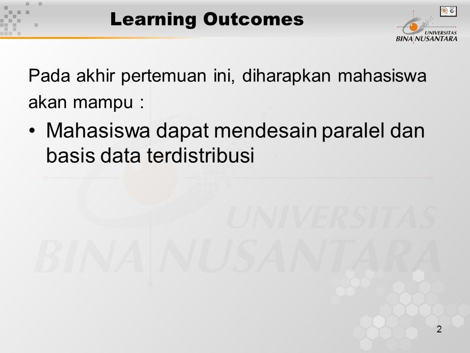 Mahasiswa dapat mendesain paralel dan basis data terdistribusi
