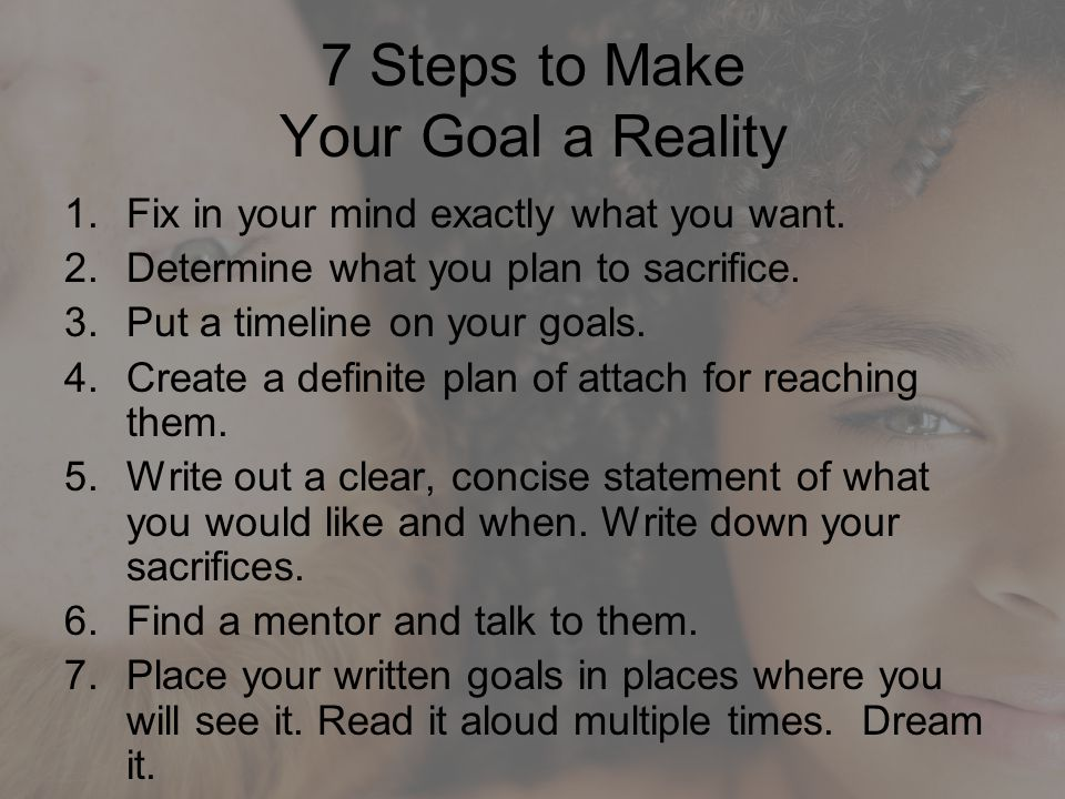 7 Steps to Make Your Goal a Reality