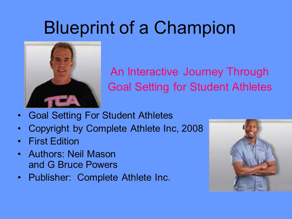 Blueprint of a Champion