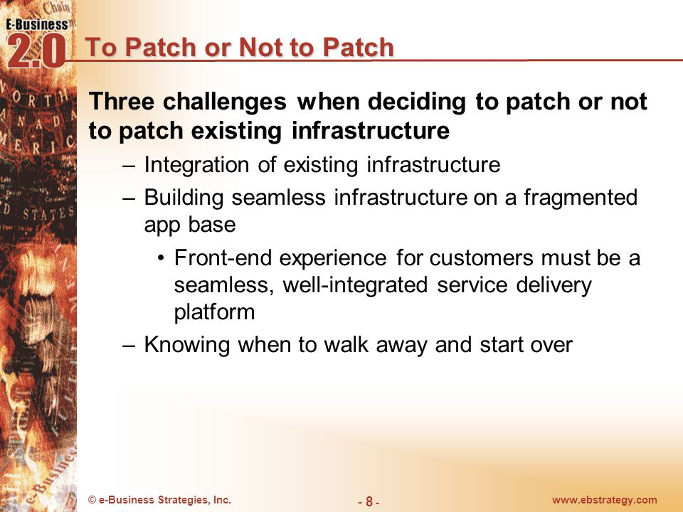 To Patch or Not to Patch Three challenges when deciding to patch or not to patch existing infrastructure.