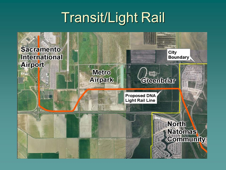 Transit/Light Rail The Downtown / Natomas / Airport line would continue from the Amtrak station ultimately to the Airport.