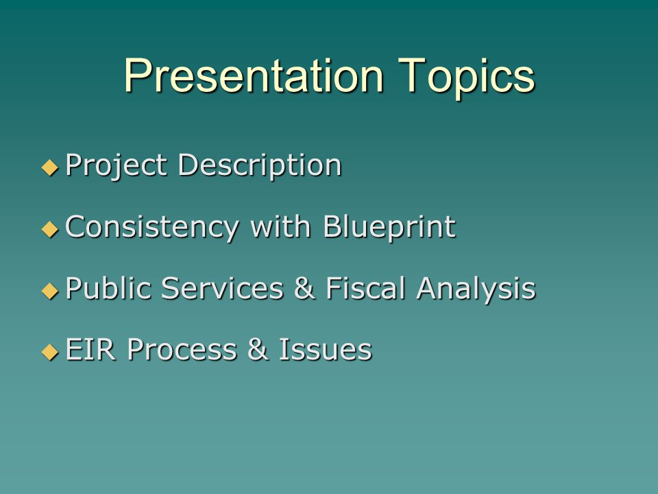 Presentation Topics Project Description Consistency with Blueprint