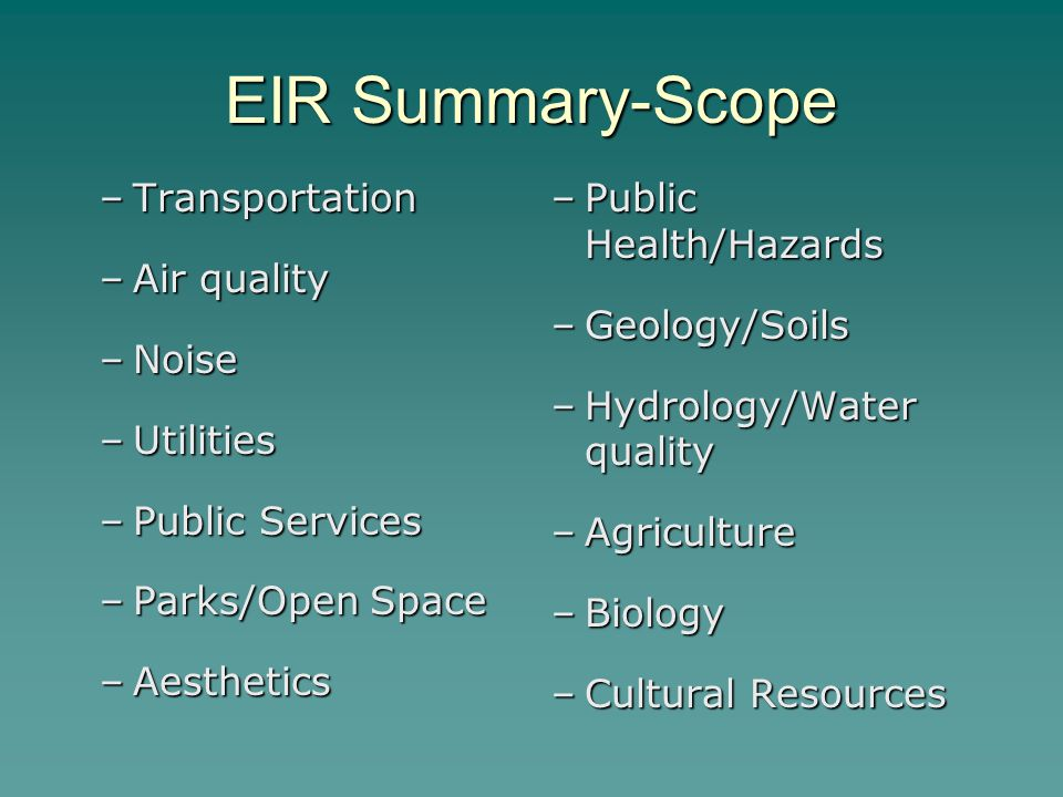 EIR Summary-Scope Transportation Air quality Noise Utilities