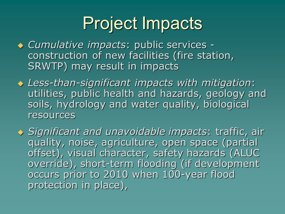 Project Impacts Cumulative impacts: public services - construction of new facilities (fire station, SRWTP) may result in impacts.