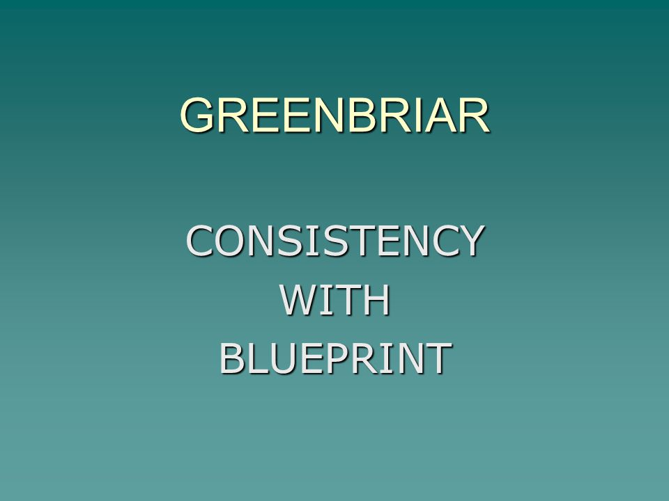 GREENBRIAR CONSISTENCY WITH BLUEPRINT