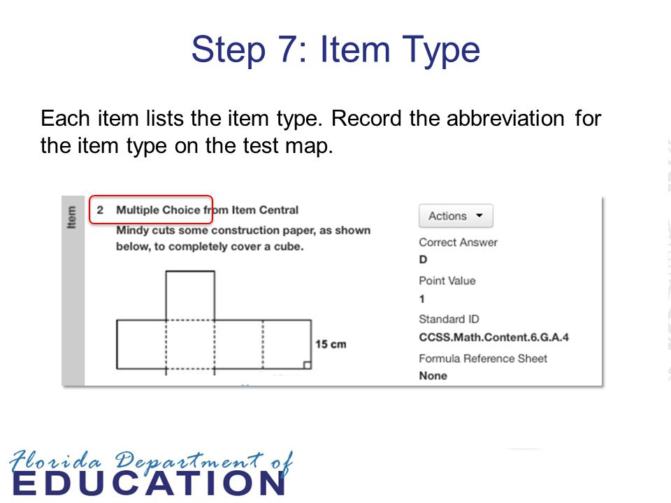 Step 7: Item Type Each item lists the item type. Record the abbreviation for the item type on the test map.