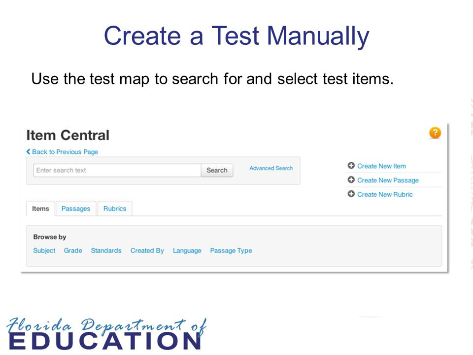 Create a Test Manually Use the test map to search for and select test items. Trainer note: