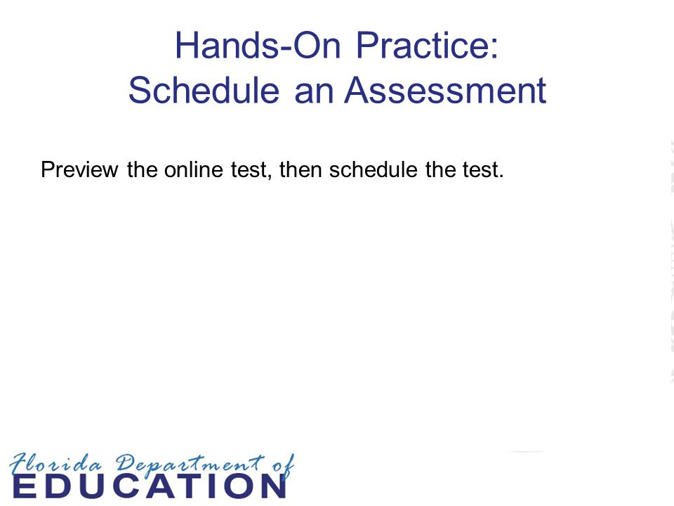 Hands-On Practice: Schedule an Assessment