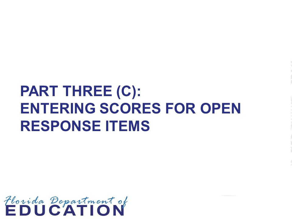 Part Three (C): Entering Scores for Open Response Items