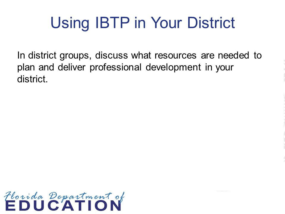 Using IBTP in Your District