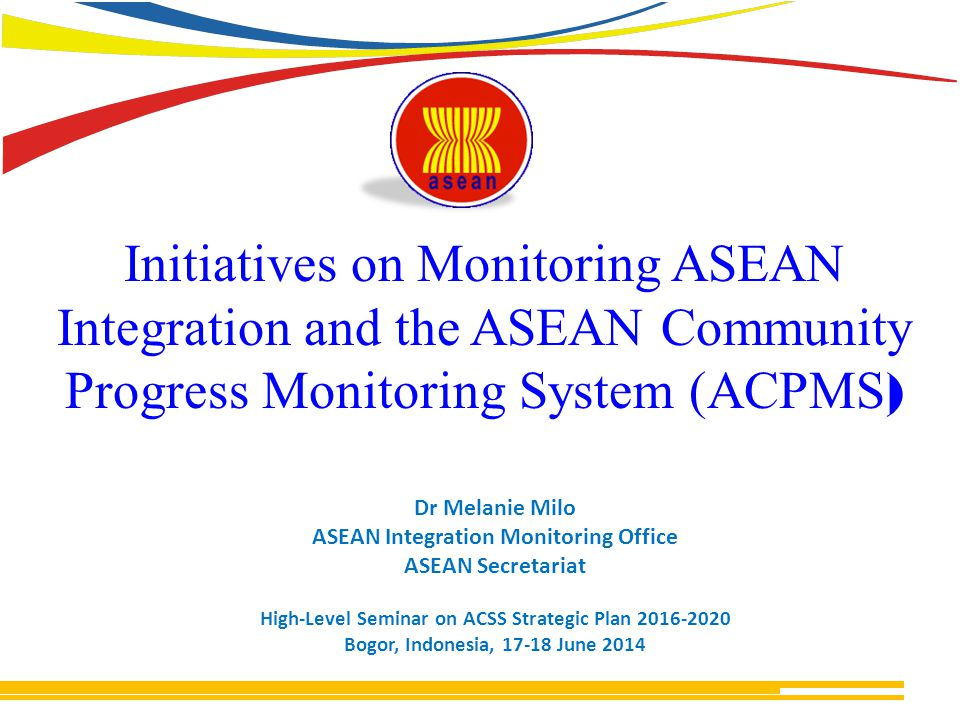 Initiatives on Monitoring ASEAN Integration and the ASEAN Community Progress Monitoring System (ACPMS)