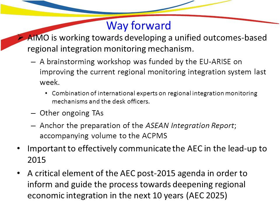 Way forward AIMO is working towards developing a unified outcomes-based regional integration monitoring mechanism.