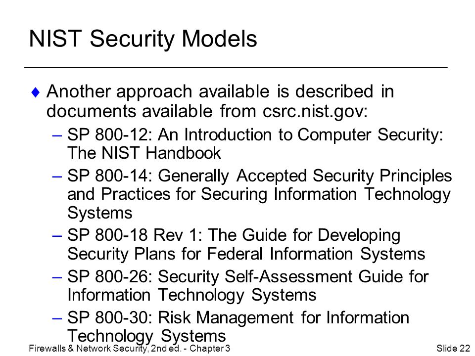 NIST Security Models Another approach available is described in documents available from csrc.nist.gov: