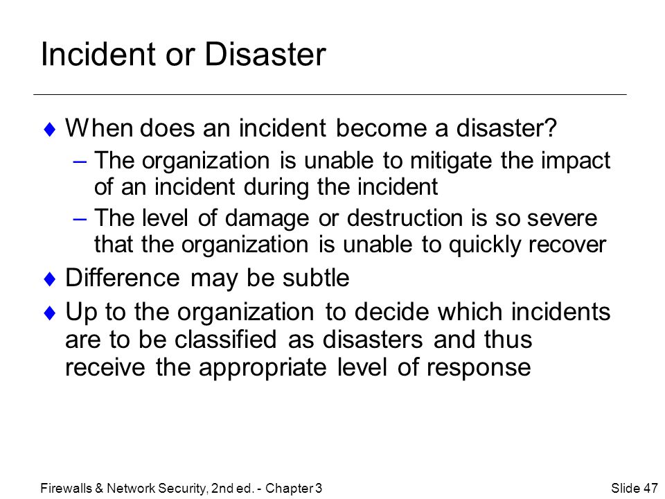 Incident or Disaster When does an incident become a disaster