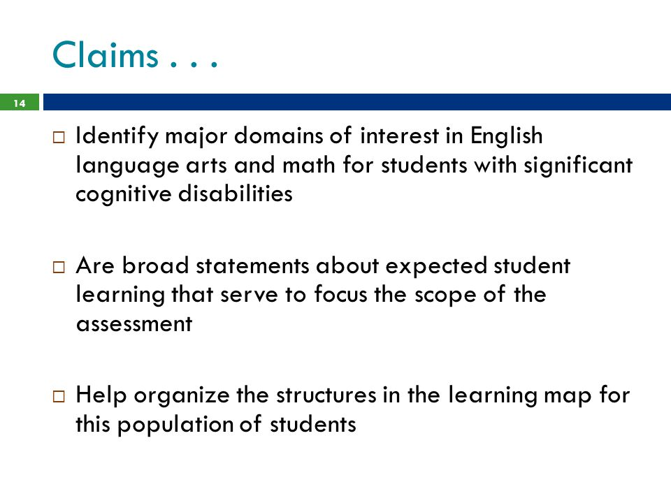 Claims . . . Identify major domains of interest in English language arts and math for students with significant cognitive disabilities.
