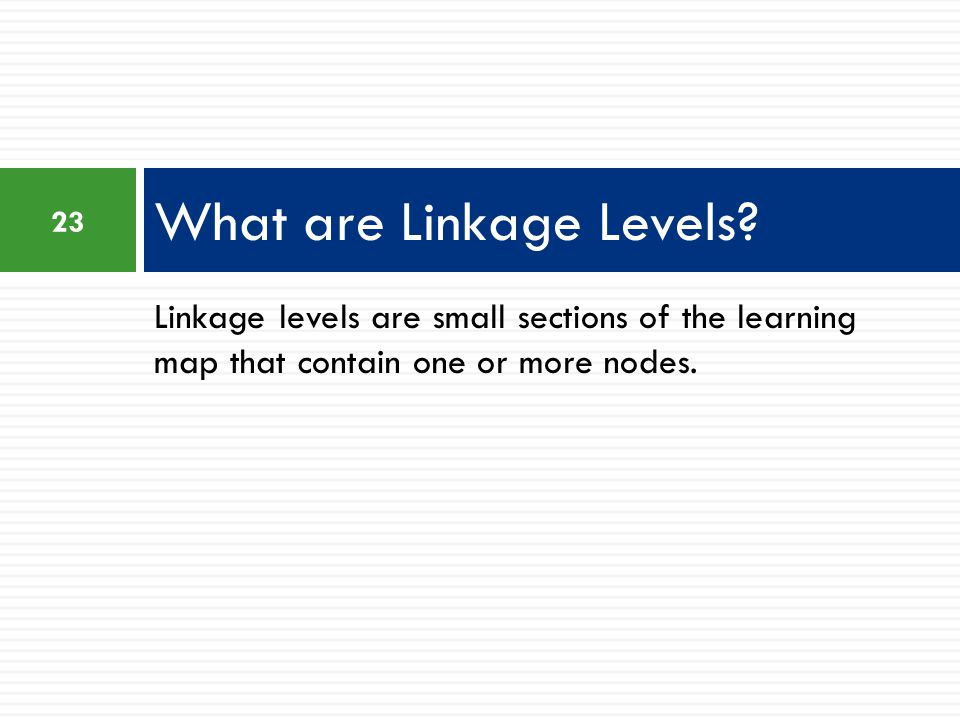 What are Linkage Levels