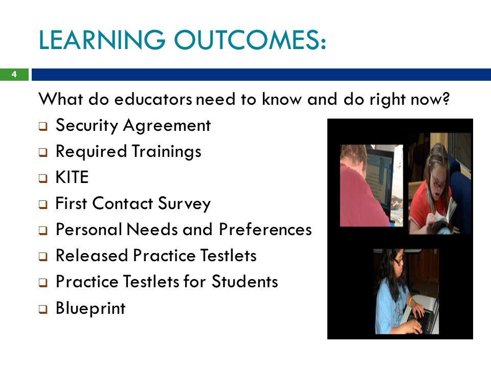 LEARNING OUTCOMES: What do educators need to know and do right now