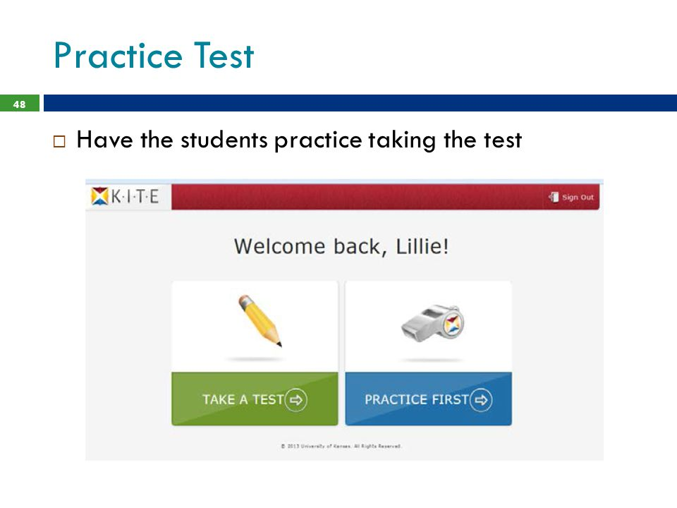 Practice Test Have the students practice taking the test