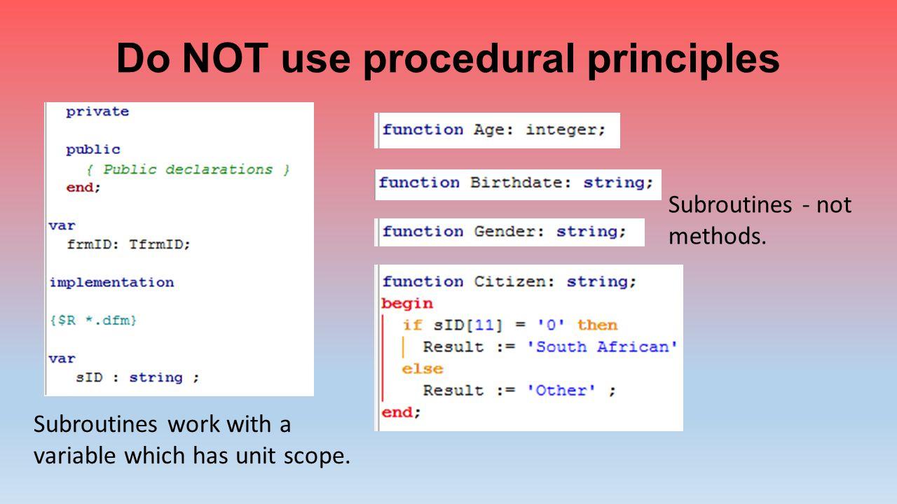 Do NOT use procedural principles