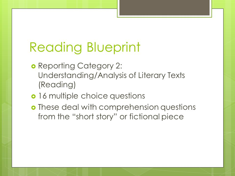Reading Blueprint Reporting Category 2: Understanding/Analysis of Literary Texts (Reading) 16 multiple choice questions.