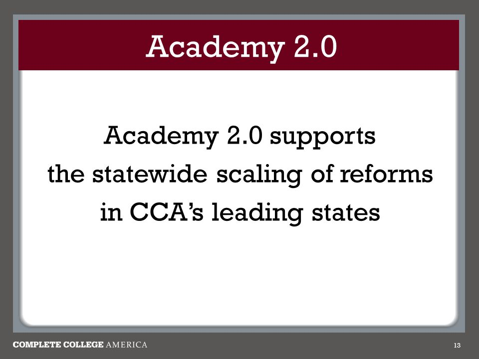 Academy 2.0 Academy 2.0 supports the statewide scaling of reforms