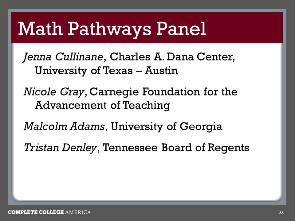Math Pathways Panel Jenna Cullinane, Charles A. Dana Center, University of Texas – Austin.