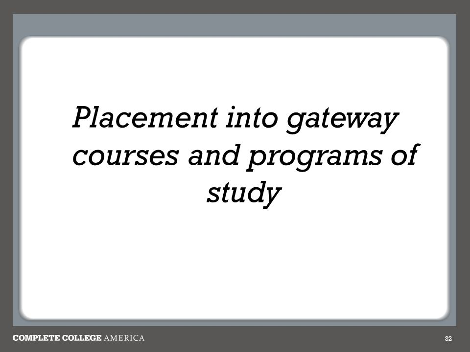 Placement into gateway courses and programs of study