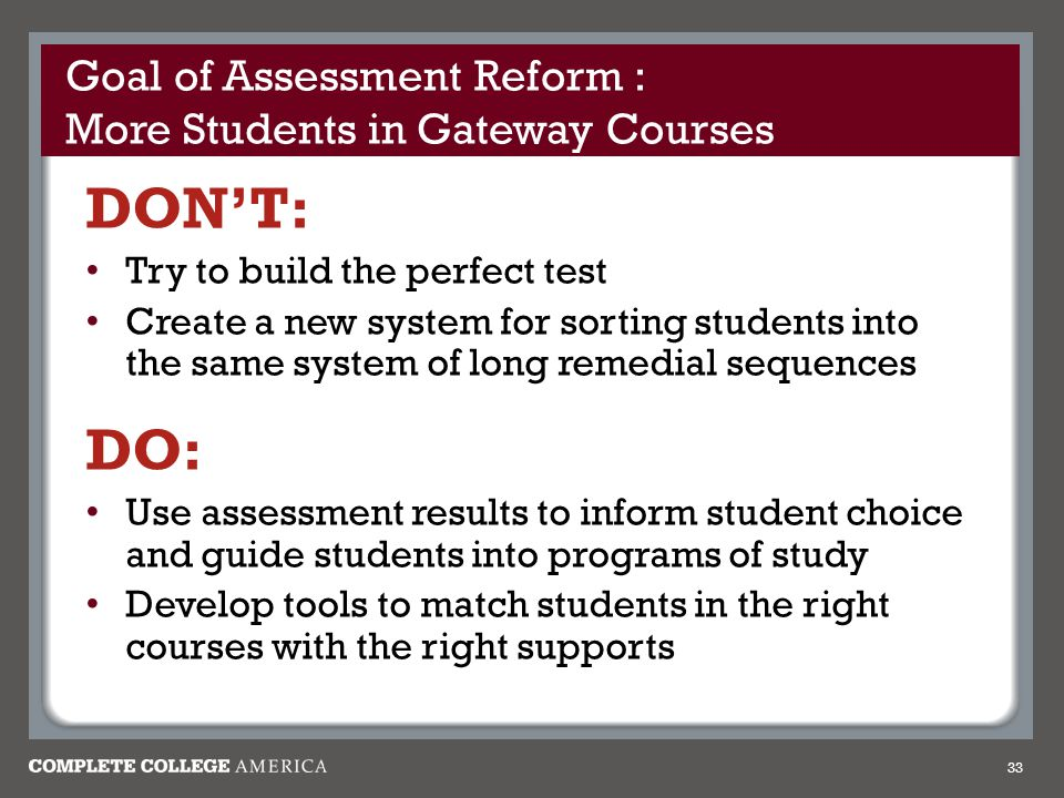 Goal of Assessment Reform : More Students in Gateway Courses