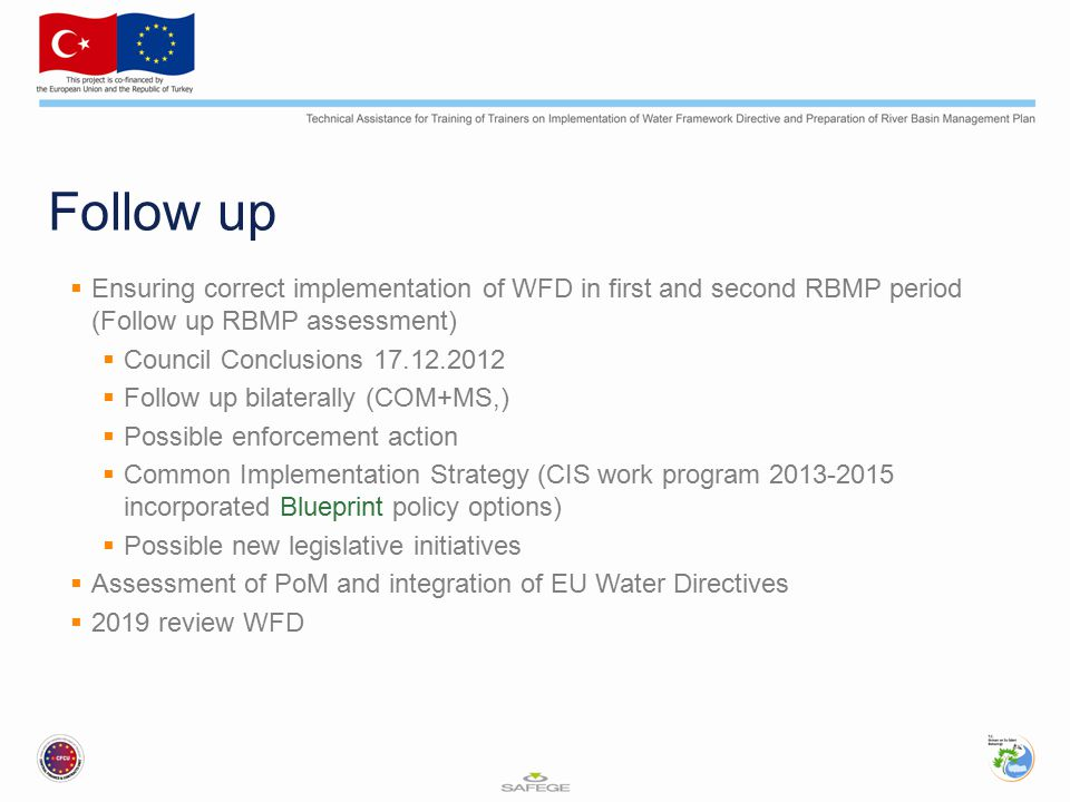 Follow up Ensuring correct implementation of WFD in first and second RBMP period (Follow up RBMP assessment)