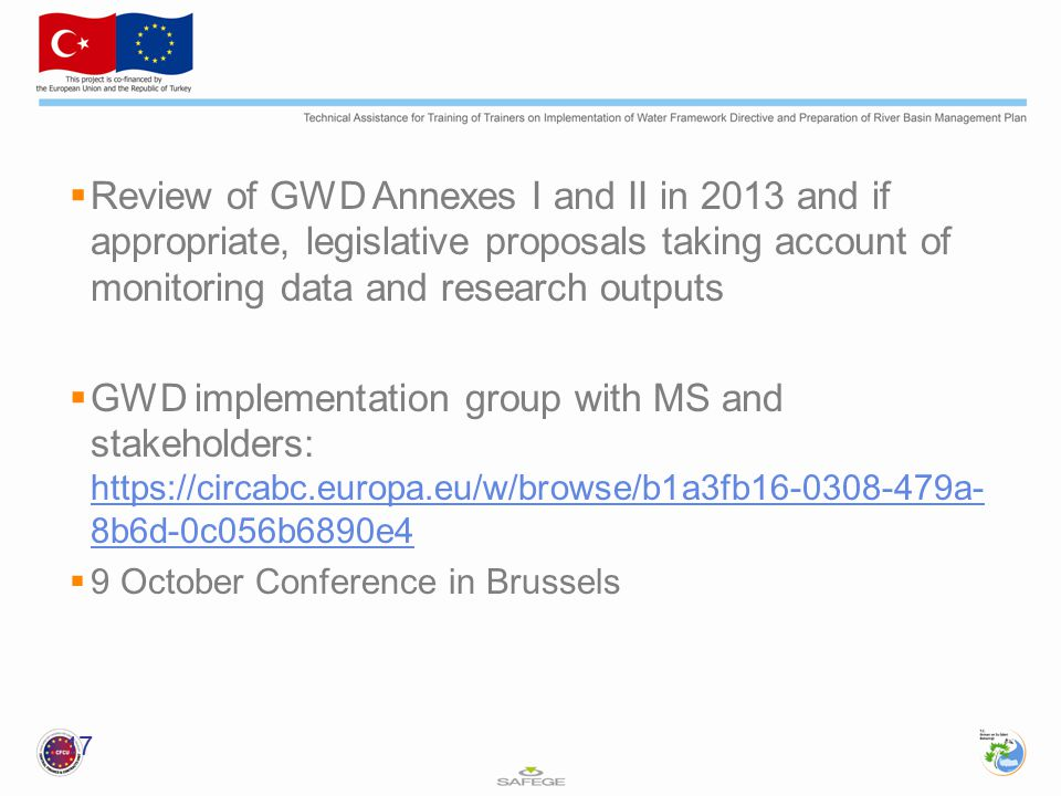 Review of GWD Annexes I and II in 2013 and if appropriate, legislative proposals taking account of monitoring data and research outputs