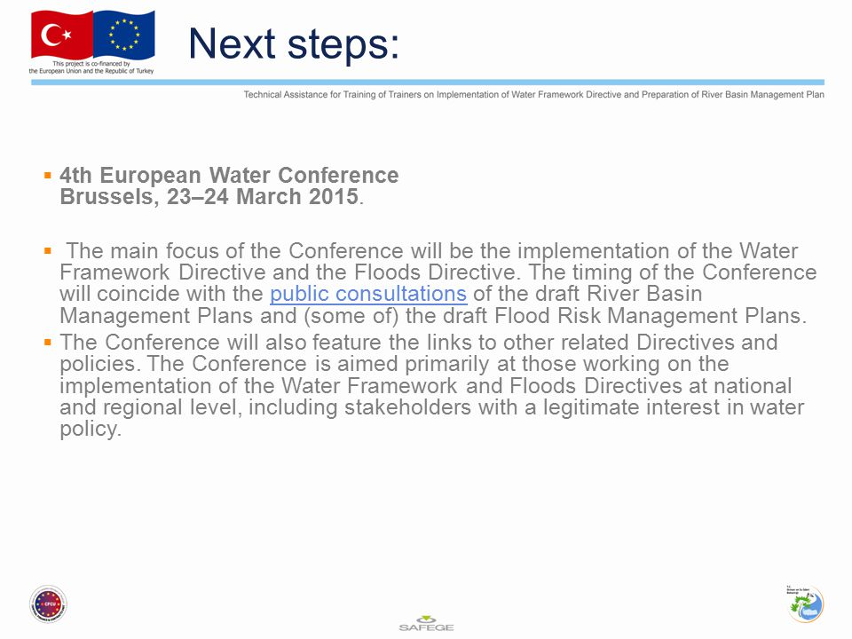 Next steps: 4th European Water Conference Brussels, 23–24 March 2015.