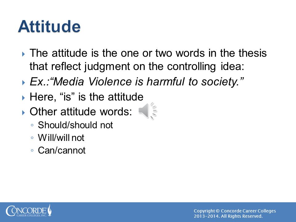 Attitude Ex.: Media Violence is harmful to society.