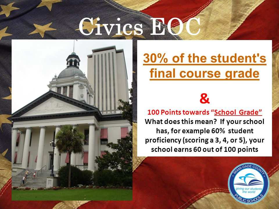 Civics EOC & 30% of the student s final course grade