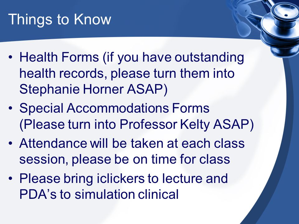 Things to Know Health Forms (if you have outstanding health records, please turn them into Stephanie Horner ASAP)